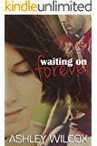Waiting on Forever (The Forever Series Book 2)