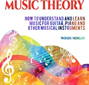 Music Theory: How to Understand and Learn Music for Guitar, Piano and Others Musical Instruments