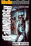 dEaDINBURGH: Collected Edition: Four Complete Zombie Novels