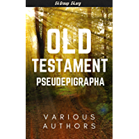 Old Testament Pseudepigrapha (English Edition)