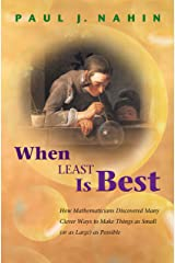 When Least Is Best: How Mathematicians Discovered Many Clever Ways to Make Things as Small (or as Large) as Possible Kindle Edition