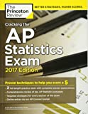 Cracking the AP Statistics Exam, 2017 Edition: Proven Techniques to Help You Score a 5 (College Test Preparation)