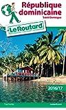 Guide du Routard République dominicaine 2016/17: Saint-Domingue