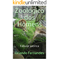 Zoológico dos Homens: Fábula satírica