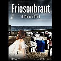Friesenbraut. Ostfrieslandkrimi (Mona Sander und Enno Moll ermitteln 1)