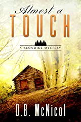 Almost a Touch: Klondike, PA - a small town with big secrets (Klondike Mysteries Book 3) Kindle Edition