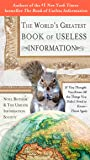The World's Greatest Book of Useless Information: If You Thought You Knew All the Things You Didn't Need to Know - Think…