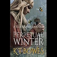 Perpetual Winter: A Moral Fantasy (A Keeper's War Book 1) (English Edition)