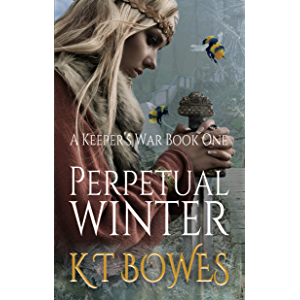 Perpetual Winter: A Moral Fantasy (A Keeper's War Book 1)