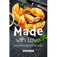 Made with Love: Family Empanada Recipes from Scratch (English Edition)