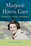 Marjorie Harris Carr: Defender of Florida's Environment