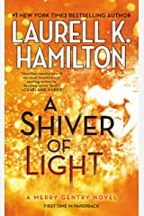 A Shiver of Light (A Merry Gentry Novel Book 9) Kindle Edition