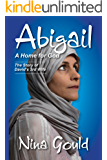 Abigail: a Home for God: The Story of David's 3rd Wife (Heroes and Heroines of the Old Testament Book 2)