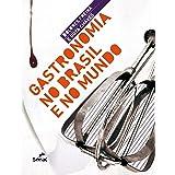 Gastronomia no Brasil e no mundo (Portuguese Edition)