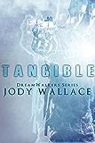 Tangible (Dreamwalkers Book 1)
