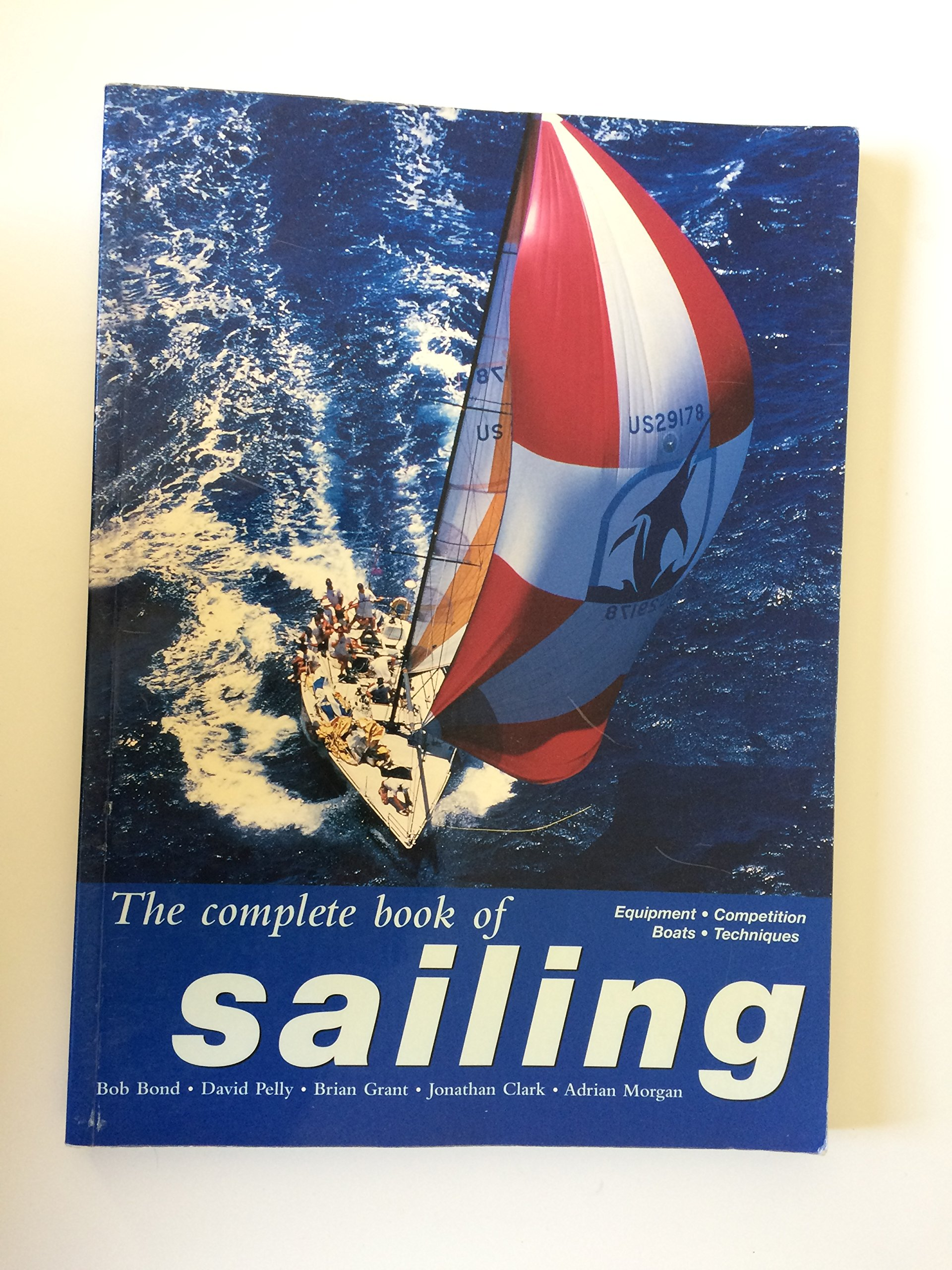 The Complete Book of Sailing: Equipment, Boats, Competition