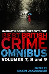 Mammoth Books presents The Best British Crime Omnibus: Volume 7, 8 and 9 Kindle Edition