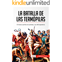 La batalla de las Termópilas: El heroico sacrificio de Leónidas y sus 300 espartanos (Historia)