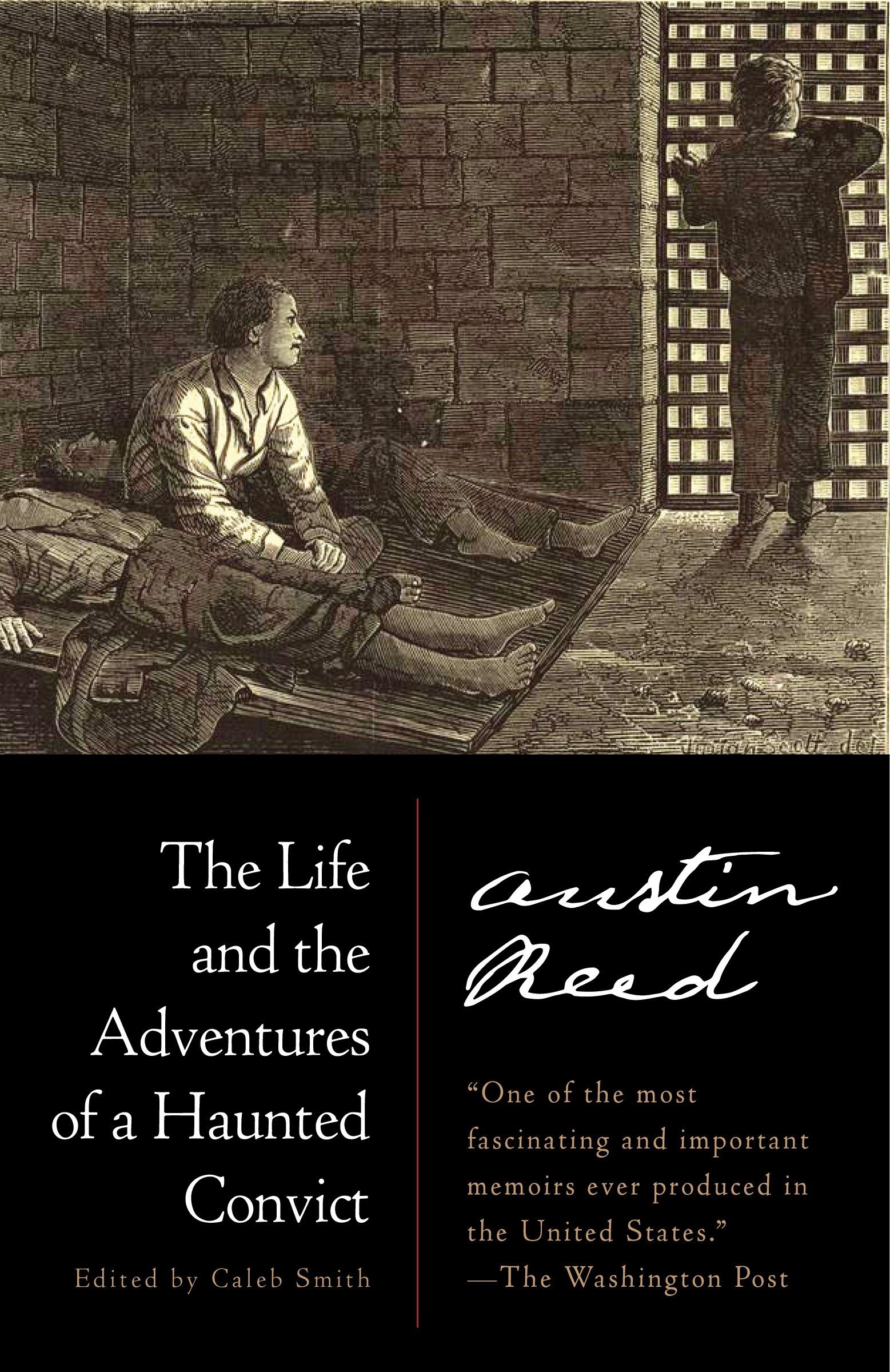 The Life And The Adventures Of A Haunted Convict Reed Austin Smith Caleb Blight David W Stepto Robert B 9780812986914 Amazon Com Books