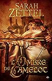 L'Ombre de Camelot: Les Chemins de Camelot, T1