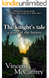 The knight's tale, a story of the future