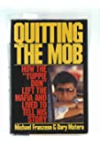 "Quitting the Mob: How the ""Yuppie Don"" Left the Mafia and Lived to Tell His Story"