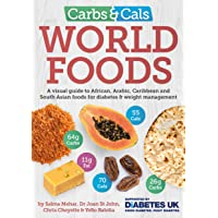 Carbs & Cals World Foods: A visual guide to African, Arabic, Caribbean and South Asian foods for diabetes & weight management