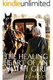 The Healing Heart of an Amish Girl (Amish Romance)