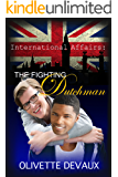 The Fighting Dutchman (International Affairs Book 1)