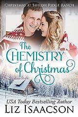 The Chemistry of Christmas: Glover Family Saga & Christian Romance (Shiloh Ridge Ranch in Three Rivers Romance Book 6) Kindle Edition