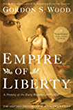 Empire of Liberty: A History of the Early Republic, 1789-1815 (Oxford History of the United States Book 4)