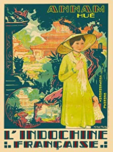 A SLICE IN TIME Vietnam Annam Hue' L' Indochine Francaise Vietnamese Asia Asian Vintage Travel Advertisement Art Poster Print. Poster Measures 10 x 13.5 inches