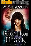 Blood Moon Magick - (An Urban Fantasy Whiskey Witches Novel)