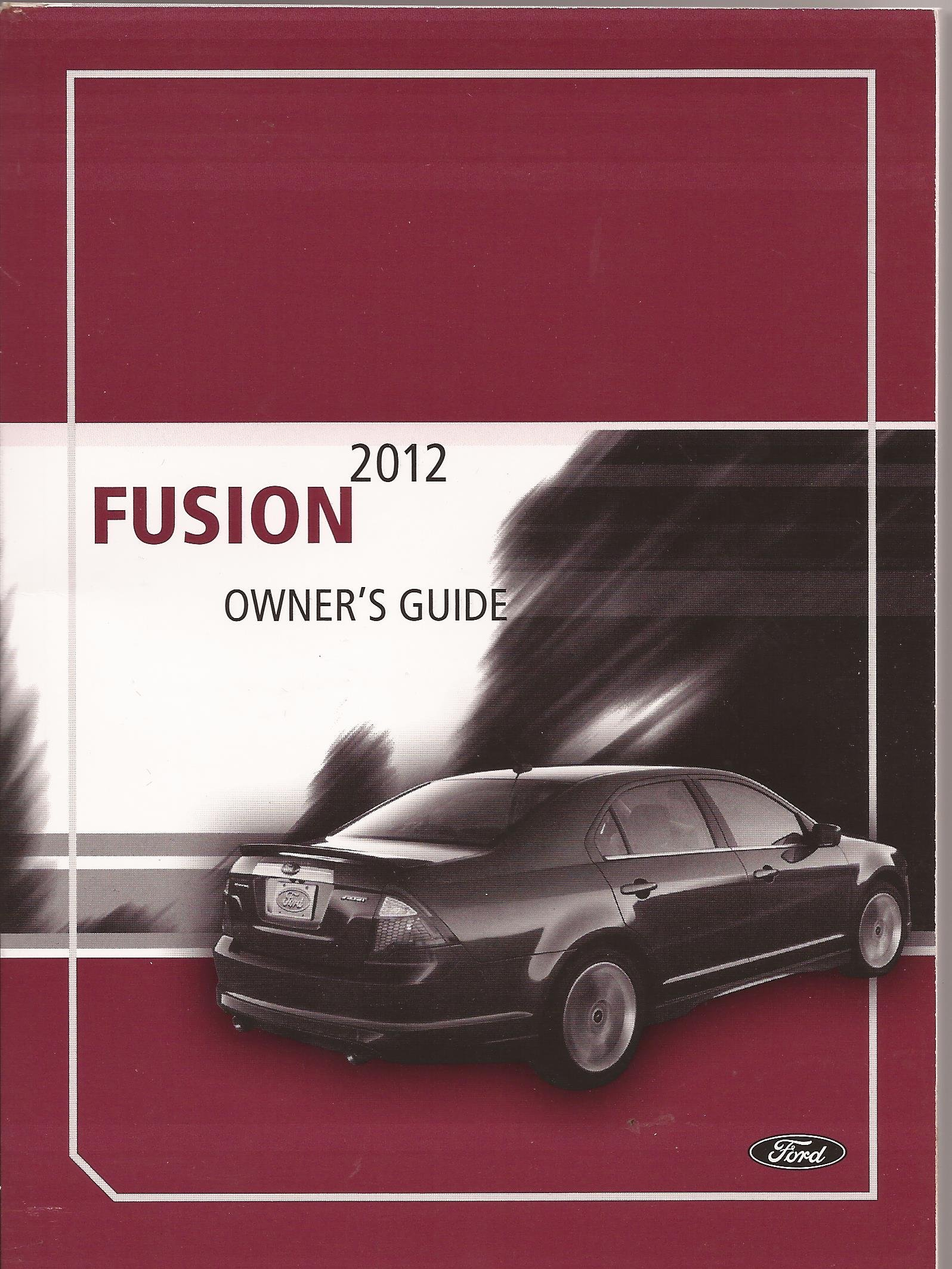2012 ford fusion owners manual ford amazon com books rh amazon com ford fusion gullwing ford fusion quick strut