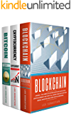 Blockchain: 3 Books - The Complete Edition On Bitcoin, Blockchain, Cryptocurrency And How It All Works Together In Bitcoin Mining, Investing And Other Cryptocurrencies