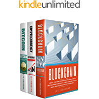 Blockchain: 3 Books - The Complete Edition On Bitcoin, Blockchain, Cryptocurrency And How It All Works Together In…