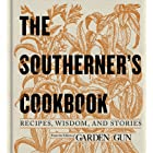 The Southerner's Cookbook: Recipes, Wisdom, and Stories (Garden & Gun Books Book 3)