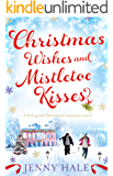 Christmas Wishes and Mistletoe Kisses: A feel good Christmas romance novel (English Edition)