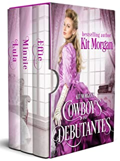 Kit Morgan\'s Cowboys and Debutantes : Boxed Set With Bonus Story!