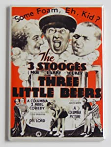 "Three Stooges ""Three Little Beers"" Fridge Magnet"