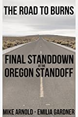 The Road to Burns: Final Standdown at the Oregon Standoff (A Kindle Short Read) (True Crime Defense Attorney Case Files Book 2) Kindle Edition