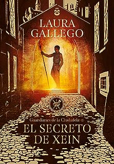 El secreto de Xein (Guardianes de la Ciudadela 2) (Spanish Edition)