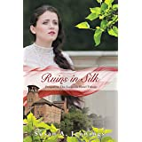 Ruins in Silk: Prequel to The Sackville Hotel Trilogy, A story of tragedy and triumph