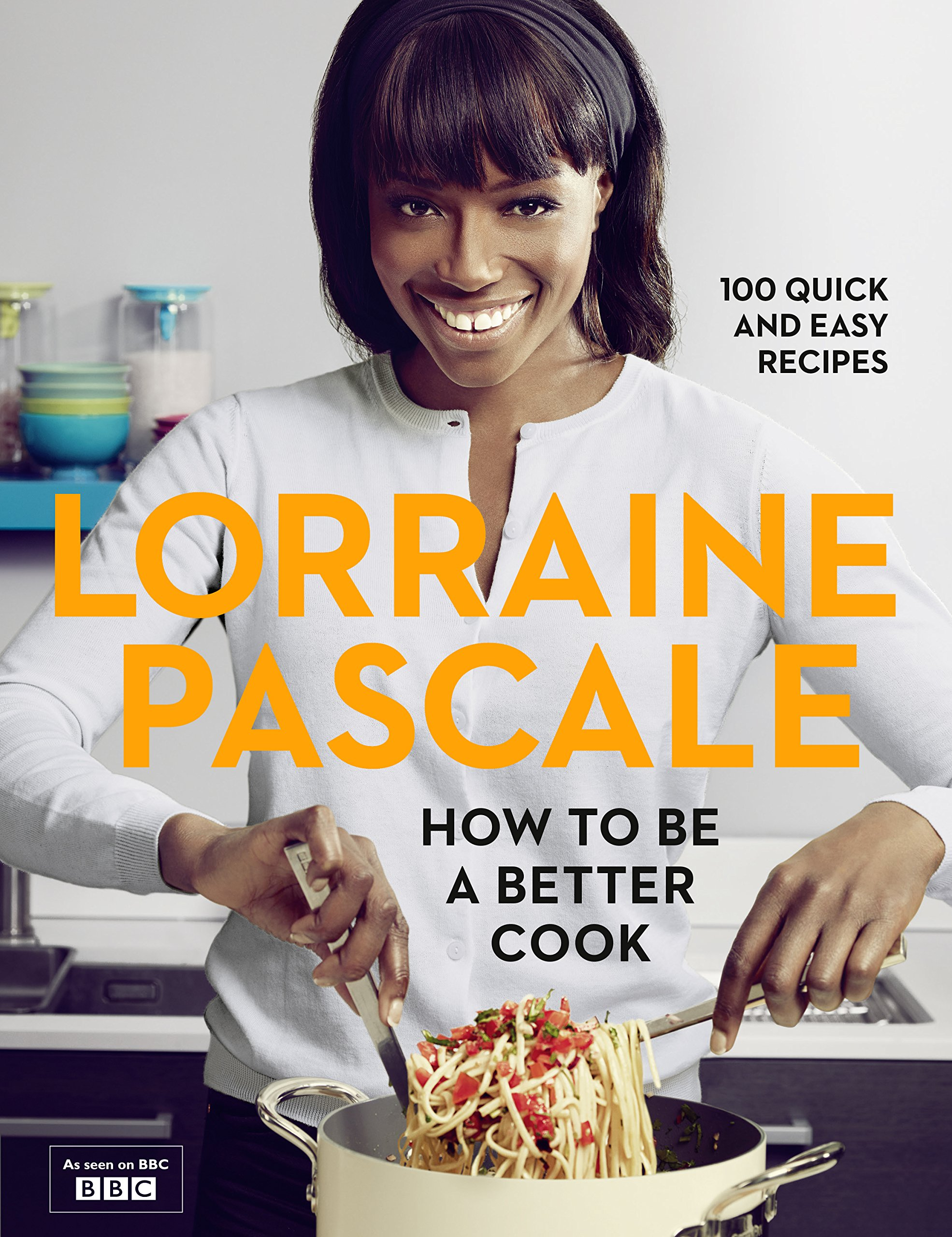 How to be a better cook amazon lorraine pascale how to be a better cook amazon lorraine pascale 9780007489688 books forumfinder Choice Image