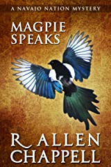 Magpie Speaks: A Navajo Nation Mystery (Navajo Nation Mysteries Book 5) Kindle Edition