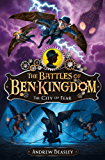 The Battles of Ben Kingdom - The City of Fear: The Battles of Ben Kingdom (Book 3)
