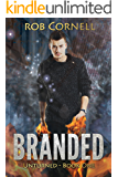 Branded: An Urban Fantasy Novel (Unturned Book 1)