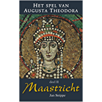 Het spel van Augusta Theodora : Deel 2 Maastricht