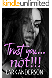 Trust you...not! (Reckless in Love Book 2)