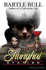 Shanghai Station Kindle Edition